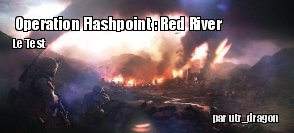 ZeDen teste Operation Flashpoint : Red River