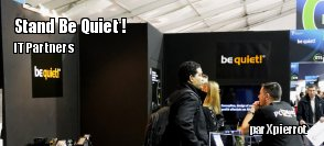 IT partners :  stand de Be quiet !