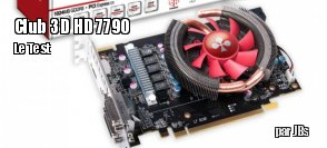 ZeDen teste la carte graphique Club3D HD 7790 '13 Series