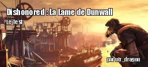 ZeDen teste Dishonored : La Lame de Dunwall