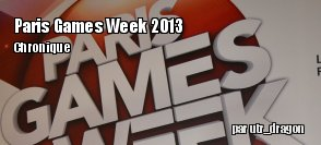 [Chronique]La Paris Games Week 2013