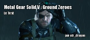ZeDen teste Metal Gear Solid V : Ground Zeroes