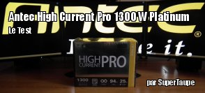 ZeDen teste l'alimentation Antec High Current Pro 1300 W Platinum