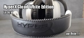 ZeDen teste le casque HyperX Cloud White Edition