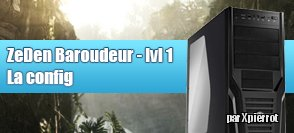 Configuration ZeDen Baroudeur lvl 1 - Windows/Linux