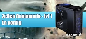 Configuration ZeDen Commando  lvl 1 - Windows