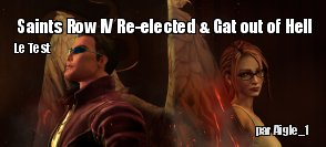 ZeDen teste Saints Row IV Re-elected & Gat out of Hell
