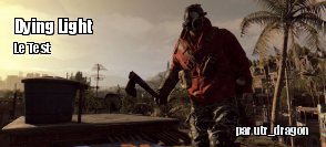 ZeDen teste Dying Light