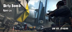 Preview : Dirty Bomb