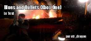 ZeDen teste Blues and Bullets sur Xbox One