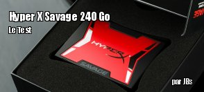 ZeDen teste le SSD Hyper X Savage 240 Go de Kingston