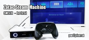 ZeDen teste la Steam Machine Zotac ZBOX NEN SN970