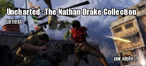 ZeDen teste Uncharted : The Nathan Drake Collection sur PS4