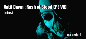 ZeDen teste Until Dawn : Rush of Blood (PS VR)
