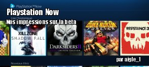 ZeDen essaie la beta de Playstation Now