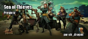Preview : Sea of Thieves