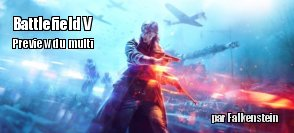 Battlefield V : preview du mode multijoueurs