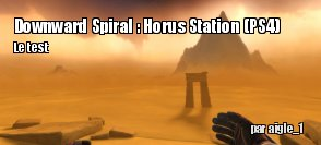 ZeDen teste Downward Spiral : Horus Station (PS4)