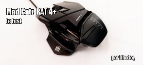 ZeDen teste la souris Mad Catz RAT 4+