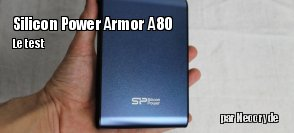 ZeDen teste le disque dur Armor A80 2 To de Silicon Power