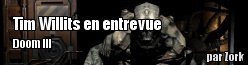 Doom III : Tim Willits en entrevue