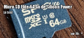 ZeDen teste la carte microSD Elite 64 Go de Silicon Power
