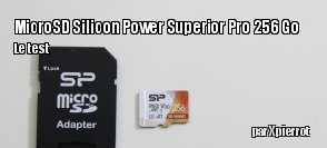 ZeDen teste la carte micro SD Silicon Power Superior Pro 256 Go