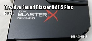 ZeDen teste la carte son Creative SoundBlaster X AE-5 Plus