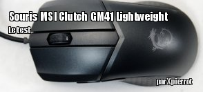 ZeDen teste la souris MSI Clutch GM41 Lightweight