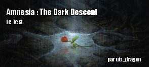 ZeDen teste Amnesia : The Dark Descent