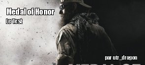 ZeDen teste Medal of Honor