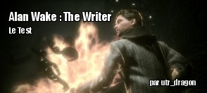ZeDen teste Alan Wake : The Writer