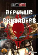 Iron One : Republic Crusaders
