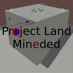 Project Land Mineded