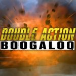 Double Action : Boogaloo