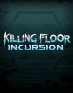 Killing Floor : Incursion