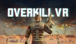 Overkill VR : Action Shooter FPS