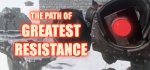 The Path of Greatest Resistance